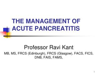 THE MANAGEMENT OF ACUTE PANCREATITIS