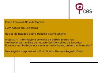 Pedro Emanuel Almeida Martins    Licenciatura em Sociologia