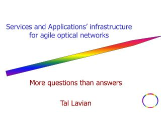 Services and Applications' infrastructure for agile optical networks
