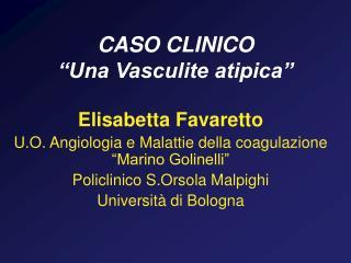 """CASO CLINICO """"Una Vasculite atipica"""""""