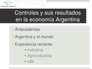 Controles y sus resultados en la economía Argentina