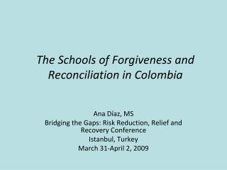 The Schools of Forgiveness and Reconciliation in Colombia