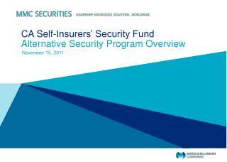CA Self-Insurers' Security Fund Alternative Security Program Overview