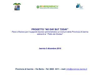 Provincia di Isernia – Via Berta – Tel. 0865  4411 – mail:  info@provincia.isernia.it