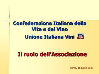 Confederazione Italiana della Vite e del Vino  Unione Italiana Vini