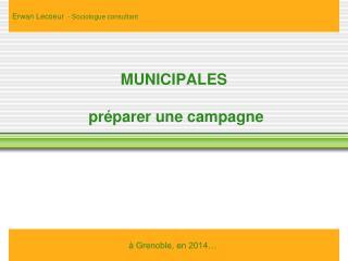 MUNICIPALES   préparer une campagne