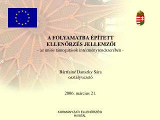 A FOLYAMATBA ÉPÍTETT  ELLENŐRZÉS JELLEMZŐI - az uniós támogatások intézményrendszerében -