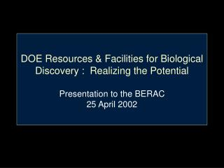 The BER Program was instrumental in creating  the  Genomic Revolution Some BER contributions