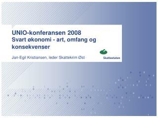 UNIO-konferansen 2008 Svart økonomi - art, omfang og konsekvenser
