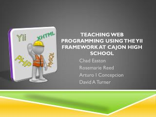 Teaching web programming using the  yii  framework at  cajon  high school