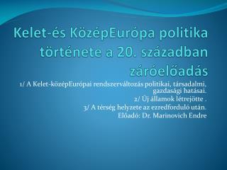 Kelet-és  KözépEurópa  politika története a 20. században  záróelőadás