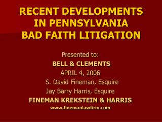 RECENT DEVELOPMENTS IN PENNSYLVANIA BAD FAITH LITIGATION