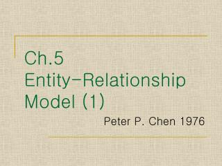 Ch.5  Entity-Relationship Model (1)