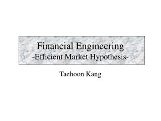 Financial Engineering -Efficient Market Hypothesis-