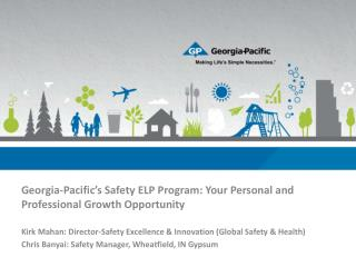 Georgia-Pacific�s Safety ELP Program:  Your  Personal and Professional  Growth Opportunity