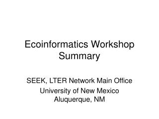 Ecoinformatics Workshop Summary