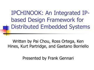 IP C HINOOK: An Integrated IP-based Design Framework for Distributed Embedded Systems