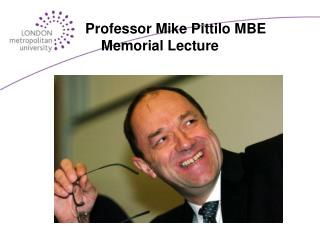 Professor Mike Pittilo MBE Memorial Lecture