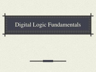 Digital Logic Fundamentals
