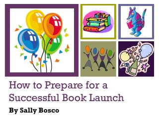 How to Prepare for a Successful Book Launch