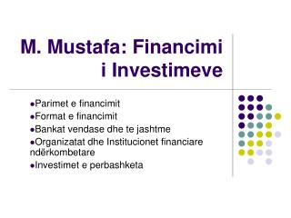 M. Mustafa: Financimi i Investimeve