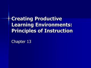 Creating Productive Learning Environments: Principles of Instruction