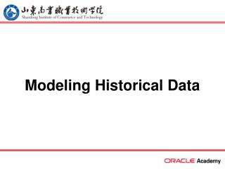 Modeling Historical Data