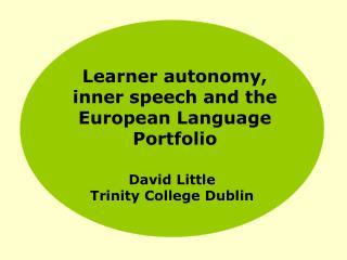 Learner autonomy,  inner speech and the European Language Portfolio