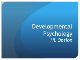 Developmental Psychology HL  Option