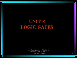 UNIT-8 LOGIC GATES