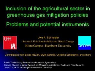 Uwe A. Schneider Research Unit Sustainability and Global Change KlimaCampus, Hamburg University