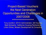 Project-Based Vouchers  the Next Generation Opportunities and Challenges in 2007