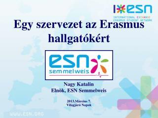 Egy szervezet az Erasmus hallgatókért