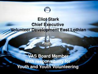 Eliot Stark Chief Executive  Volunteer Development East Lothian VAS Board Member