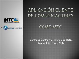 Centro de Control y Monitoreo de Flotas  Control Total Perú - 2009