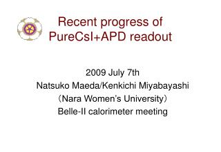 Recent progress of PureCsI+APD readout