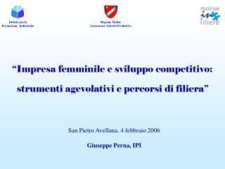 """""""Impresa femminile e sviluppo competitivo:  strumenti agevolativi e percorsi di filiera"""""""