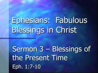 Ephesians:  Fabulous Blessings in Christ
