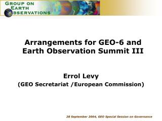 Arrangements for GEO-6 and Earth Observation Summit III