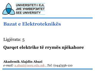 Bazat e Elektroteknikës Ligjërata: 5 Qarqet elektrike të rrymës njëkahore