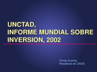 UNCTAD, INFORME MUNDIAL SOBRE INVERSION, 2002