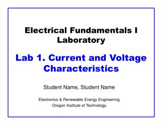 Electrical Fundamentals I Laboratory  Lab 1. Current and Voltage Characteristics