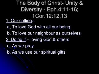 The Body  of Christ-  Unity &  Diversity - Eph.4:11-16 ; 1Cor.12:12,13