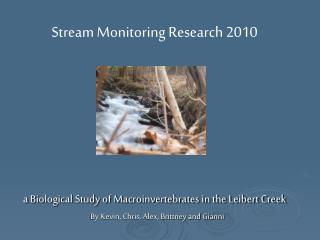a Biological Study of Macroinvertebrates in the Leibert Creek