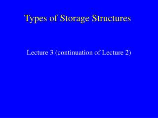 Types of Storage Structures