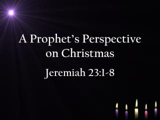 A Prophet's Perspective on Christmas