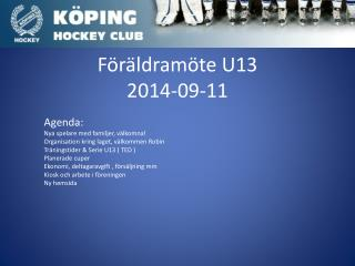 Föräldramöte U13  2014-09-11