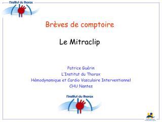 Brèves de comptoire Le Mitraclip