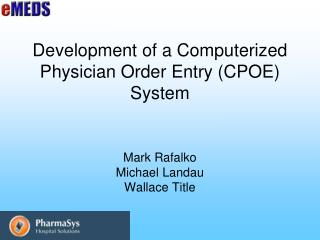 Development of a Computerized Physician Order Entry (CPOE) System