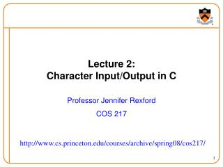Lecture 2: Character Input/Output in C